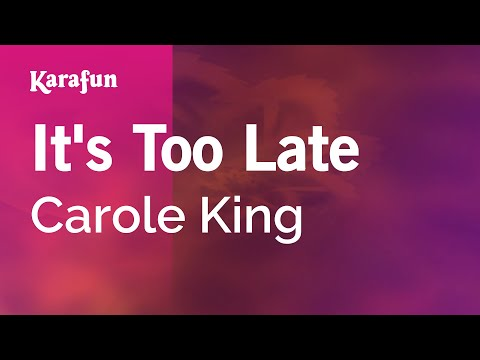 Karaoke It's Too Late - Carole King *