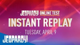 2019 Online Test Instant Replay Day 1   JEOPARDY!