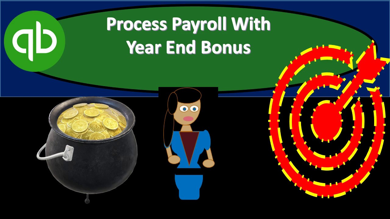 Process Payroll With Year End Bonus in QuickBooks - YouTube