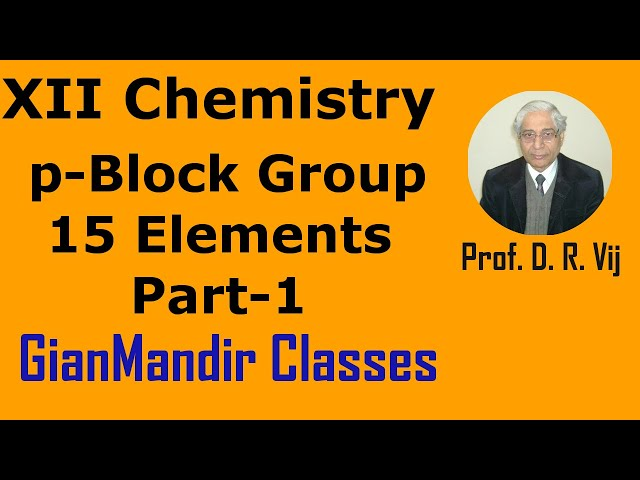XII Chemistry - p-Block Group-15 Elements Part-1 by Gaurav Sir