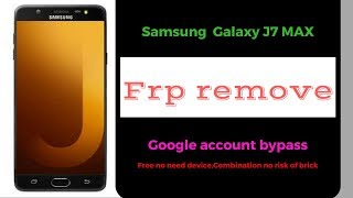 Samsung Galaxy J7 Max SM-G615F FRP Lock Removed Done Free - Thegsmsolution