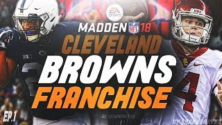 DRAFTING SAQUON BARKLEY AND SAM DARNOLD! MADDEN 18 CLEVELAND BROWNS FRANCHISE #1