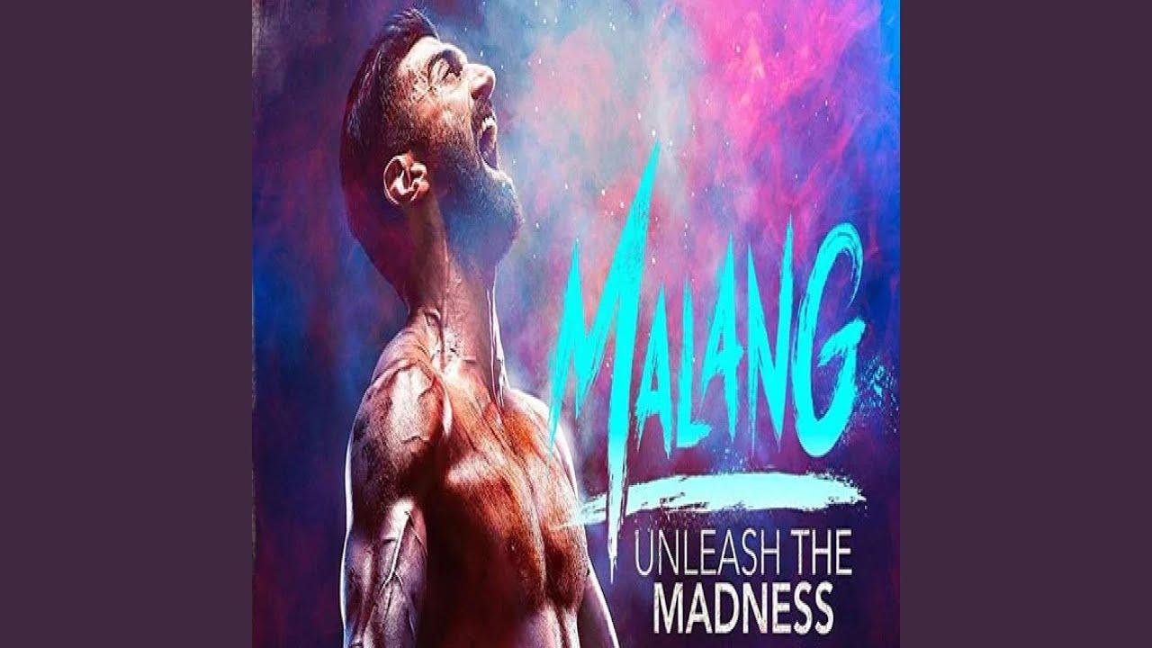 Malang Lyrics Title Track In English Hindi Ved Sharma Intolyrics