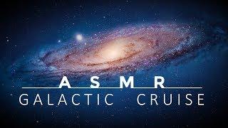 ASMR - Galactic Cruise to Andromeda
