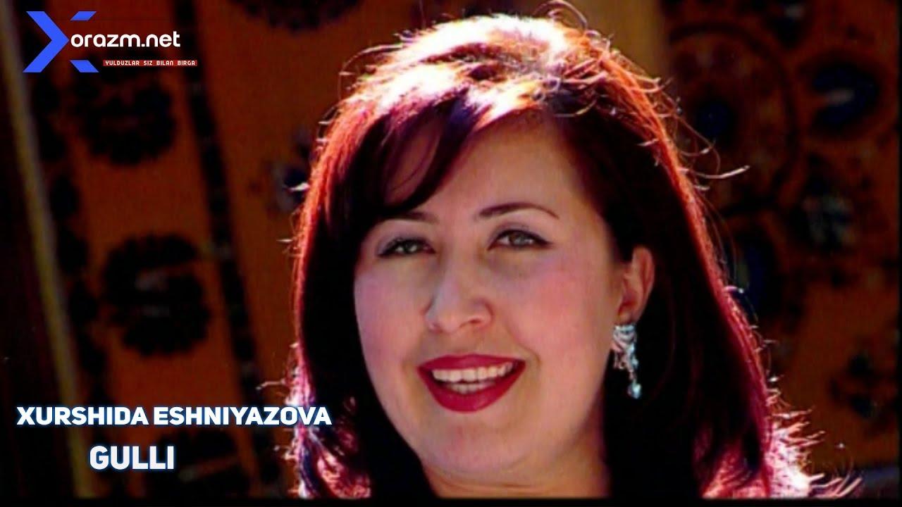 Xurshida Eshniyazova  - Gulli