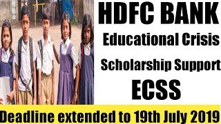 HDFC BANk Educational Crisis Scholarship Support (ECSS) 2019   Deadline Extended