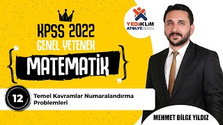 12 - Temel Kavramlar Numaralandırma Problemleri / 2022 KPSS Matematik ( Mehmet Bilge YILDIZ )
