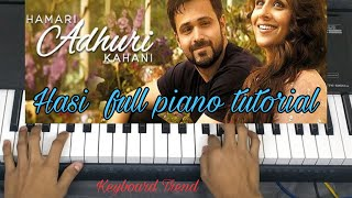 Hasi Ban gaye | Hamari Adhuri Kahani |  FULL PIANO TUTORIAL