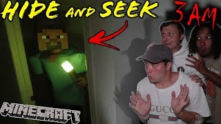 STEVE FROM MINECRAFT BREAKS IN DURING HIDE AND SEEK AT 3 AM!!