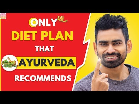 The Only Diet Plan That Ayurveda Recommends (Men & Women)