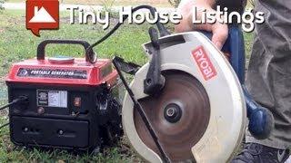 Tiny House, Tiny Generator