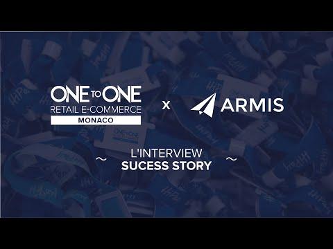 Événement E-Commerce - L'interview Sucess Story One to One Monaco (Armis)