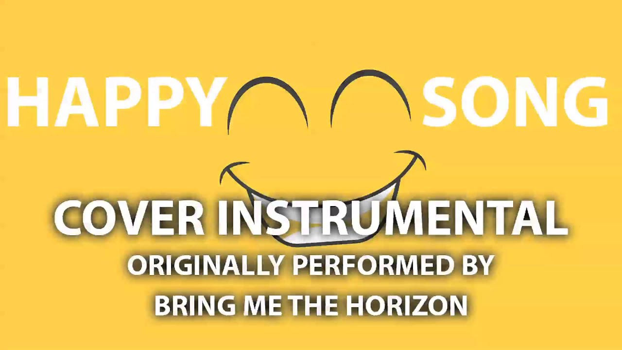 Happy Song Cover Instrumental [In the Style of Bring Me The Horizon