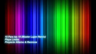 10 Para las 10 (Master Lujan Remix) - Playa Limbo