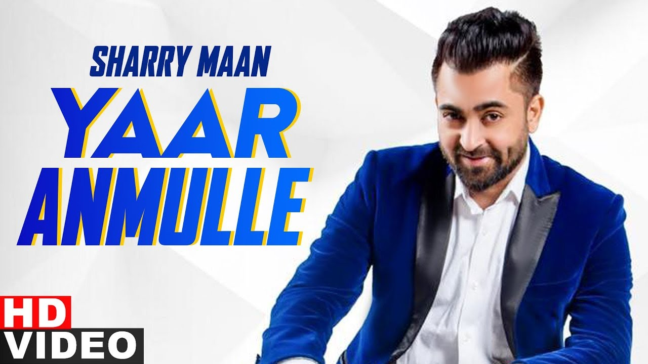 Yaar Anmulle (Full Video) | Sharry Mann | Exclusive Punjabi Song on NewSongsTV & Youtube | Speed Records