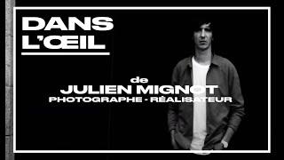 Dans l'oeil de Julien Mignot - Photographe et réalisateur