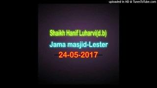 Shaikh Hanif Luharvi(d.b)  Jama masjid-Lester 24-05-2017 thumbnail