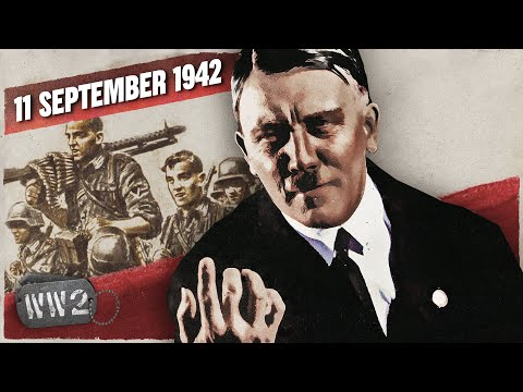 159 - Hitler Finally Fed Up with his Army - WW2 - September 11, 1942 |