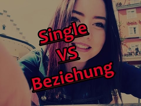 Single VS. Beziehung - YouTube