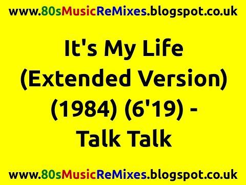 It's My Life (Extended Version) - Talk Talk   80s Pop Music Hits   80s Pop Classics   80s Synth Pop