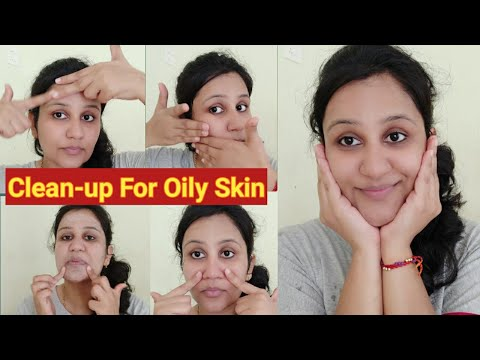 Clean-Up For Oily Skin Type |Step by Step Demo | How To Do Clean Up Your Face At Home