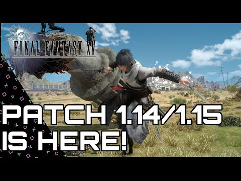Final Fantasy XV! PATCH 1.14/1.15 IS HERE! Bestiary & Chapter Select! New Outfit!