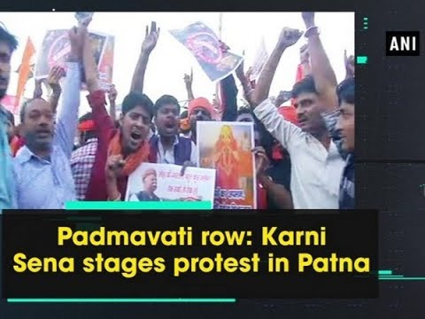 Padmavati row: Karni Sena stages protest in Patna - Bihar News