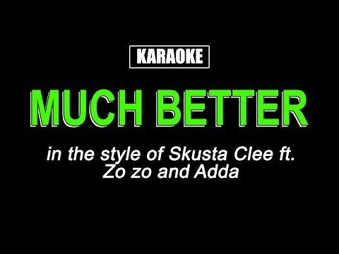 Karaoke - Much Better - Skusta Clee ft. Zo zo & Adda