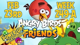 Angry Birds Friends Tournament Week 249-A Levels 1 to 6 Power Up Mobile Compilation Walkthroughs
