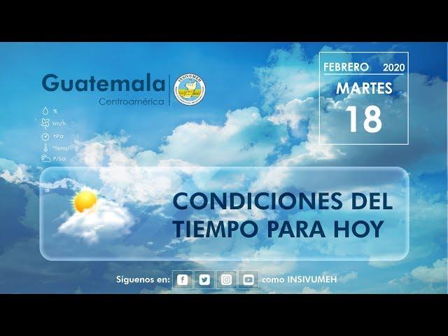 Condiciones del tiempo para hoy martes 18 de febrero de 2020