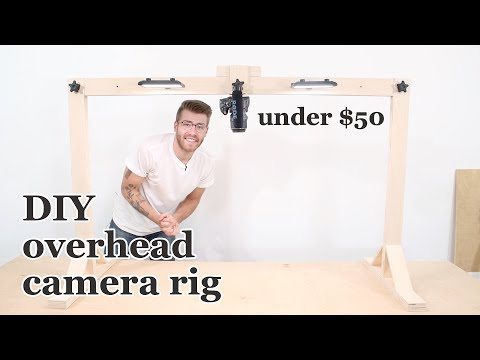 DIY Overhead Camera Mount / Rig | Under $50