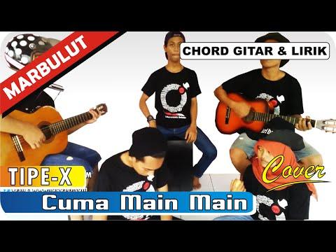 """""""Tipe-X - Cuma Main-Main"""" Chord dan Lirik Cover MARBULUT (Labusel)"""