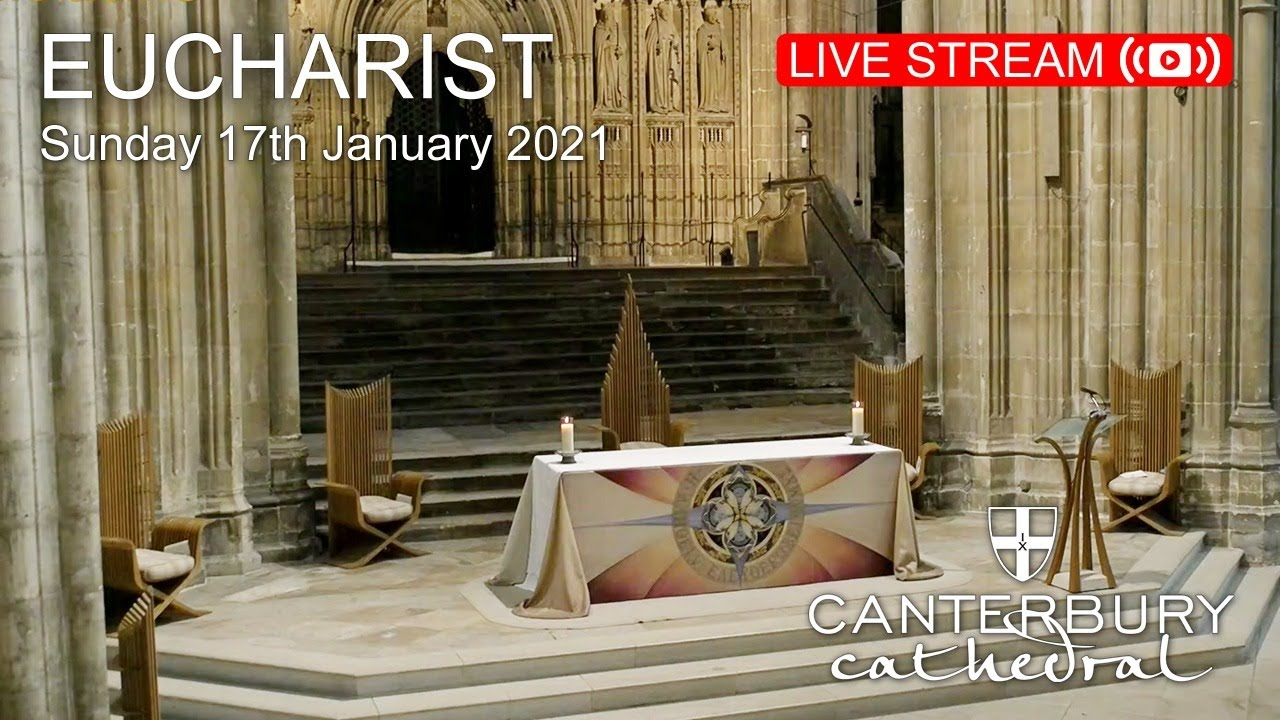 Eucharist - Sunday, 17th January 2021 | Canterbury Cathedral