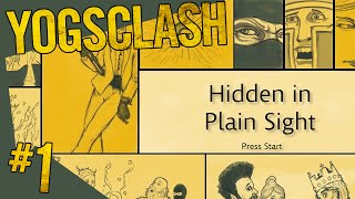 Yogsclash - Hidden In Plain Sight #1
