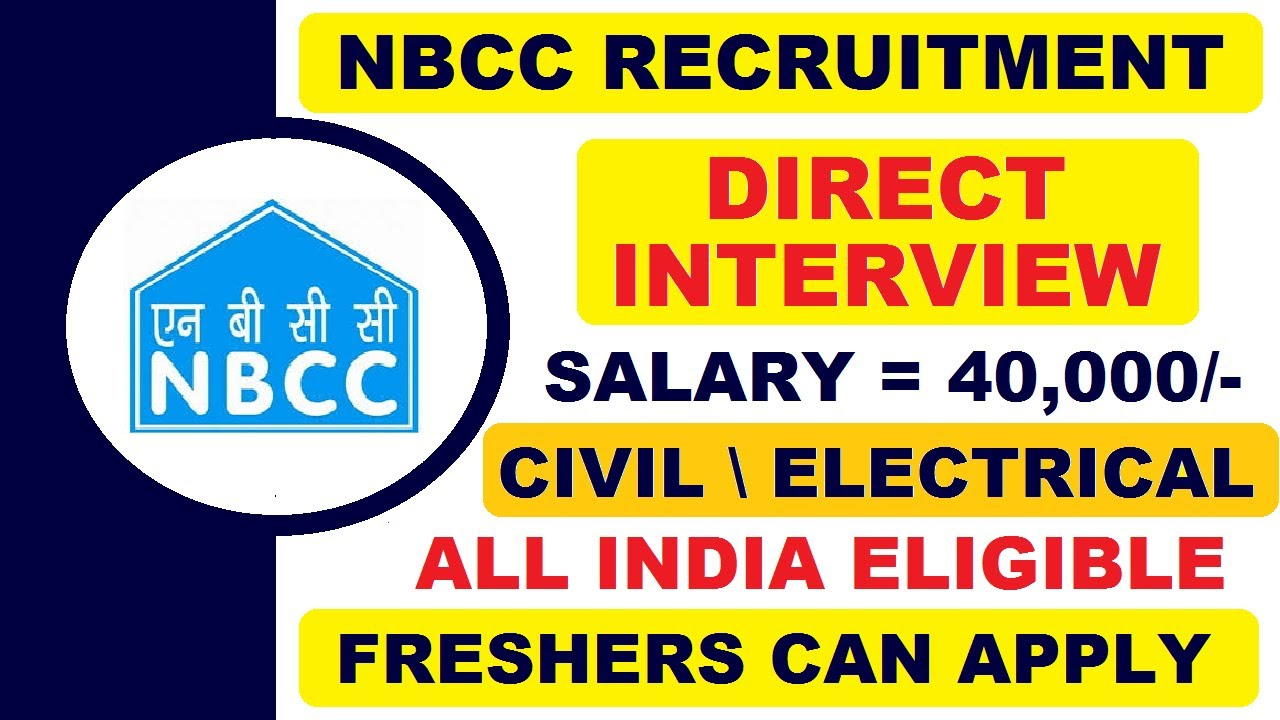 NBCC Recruitment 2021 | Salary ₹40,000 | Freshers can Apply | Civil and Electrical Engineering Jobs