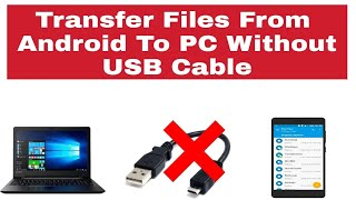 Wireless Data Transfer - How To Transfer Files From Android To PC Without USB Cable 2018