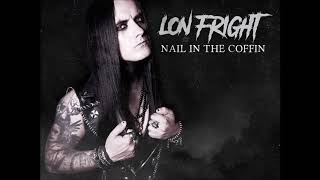 Lon Fright - Nail In The Coffin