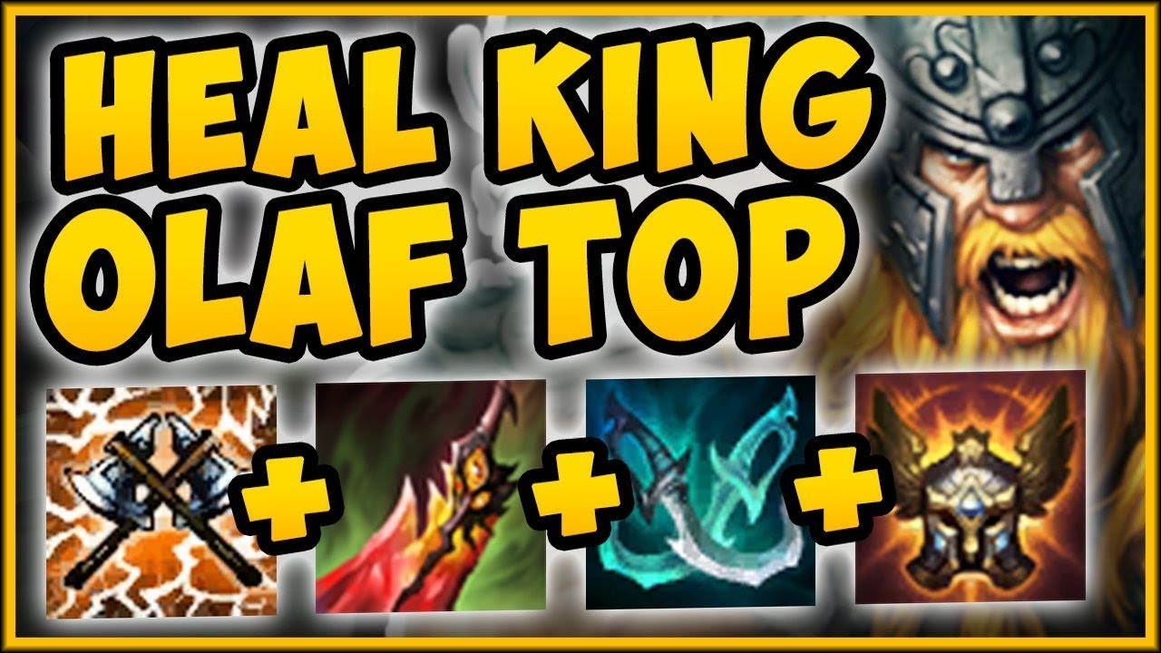 New Heal King Olaf Top 100 Outheal All Dmg Taken Olaf Season 9 Top Gameplay League Of Legends Youtube