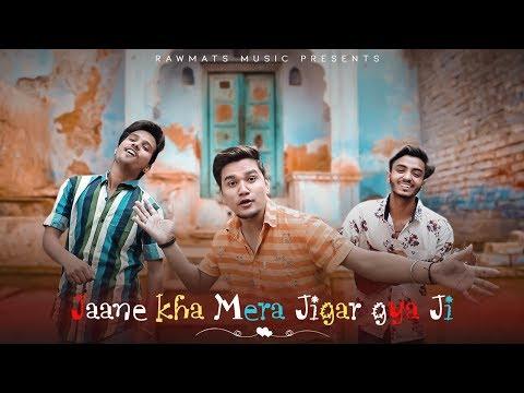 Jaane Kahan Mera Jigar - Rawmats