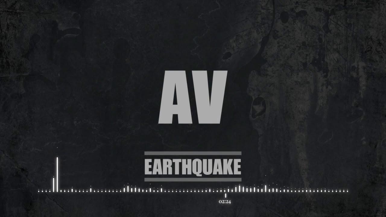 Earthquake - New Single - by AV - Produced by SFRbeats.com    https://sfrbeats.com/