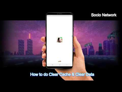 How To Do Clear Cache & Clear Data By Socio Network