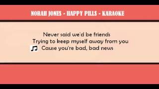 Norah Jones - Happy Pills - Karaoke - Instrumental