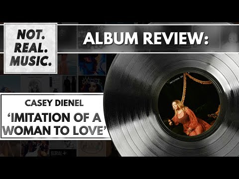 Casey Dienel - Imitation Of A Woman To Love - Album Review