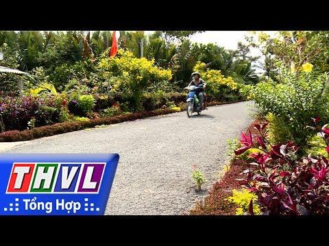 THVL | Nông thôn ngày nay: Vĩnh Long thực hiện thắng lợi kế hoạch NTM năm 2017