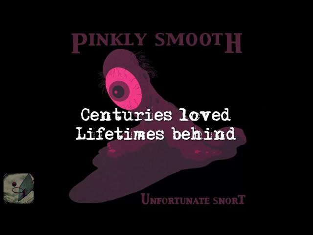 Pinkly Smooth - Unfortunate Snort Lyrics