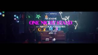 NICKNAME - ONE NIGHT STAND Ft. GUY JAMES  & PEE CLOCK (Official MV)