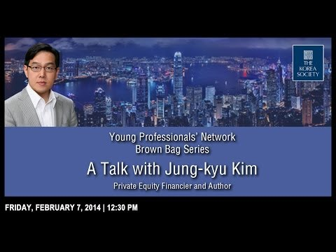A Talk with Jung-kyu Kim: Private Equity Financier and Author