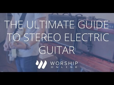 The Ultimate Guide To Stereo Electric Guitar