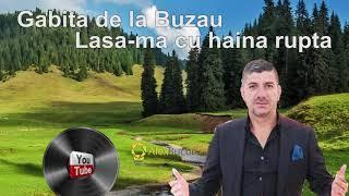 Download lagu GABITA DE LA BUZAU - Lasa-ma cu haina rupta 2020 @ABM