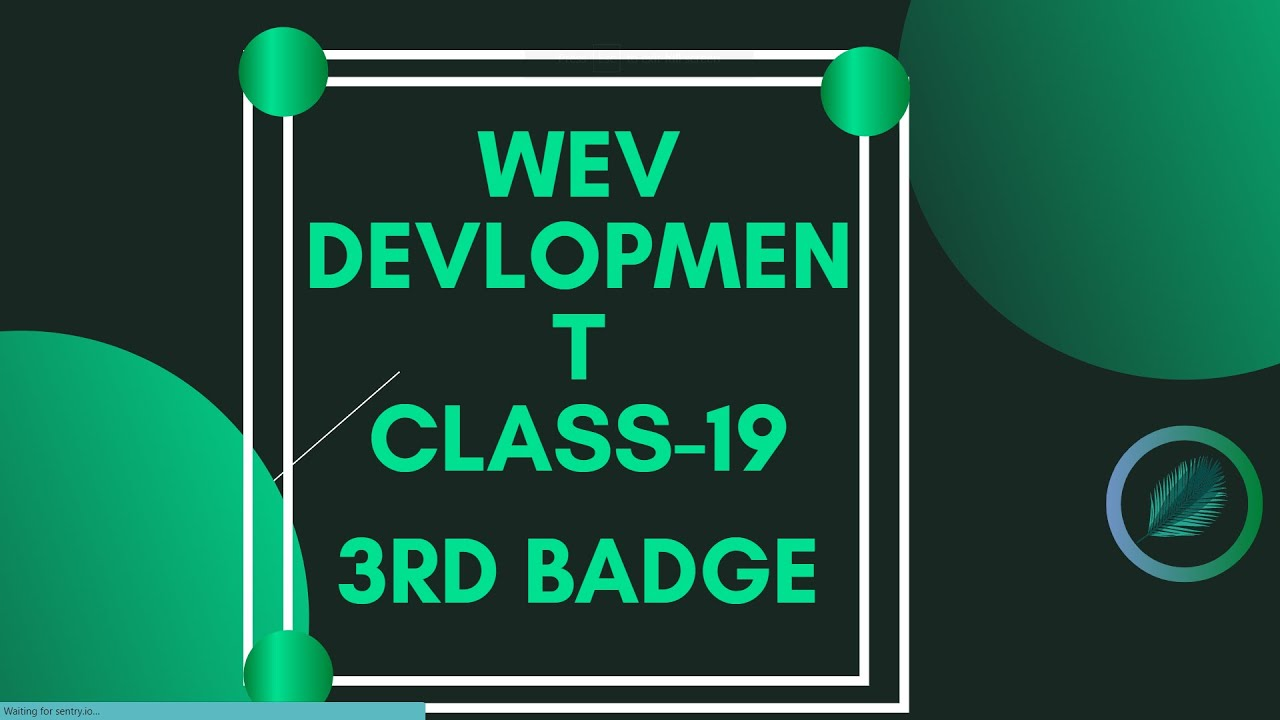 How to Website design and Devlopmant class-19 / 3rd badge